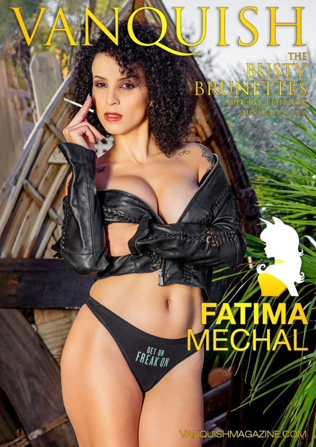 Vanquish Magazine – April 2020 – Busty Brunettes – Fatima Mechal