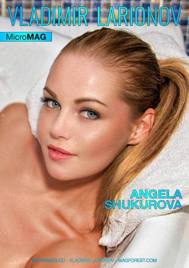 Vladimir Larionov Micromag – Angela Shukurova – Issue 3