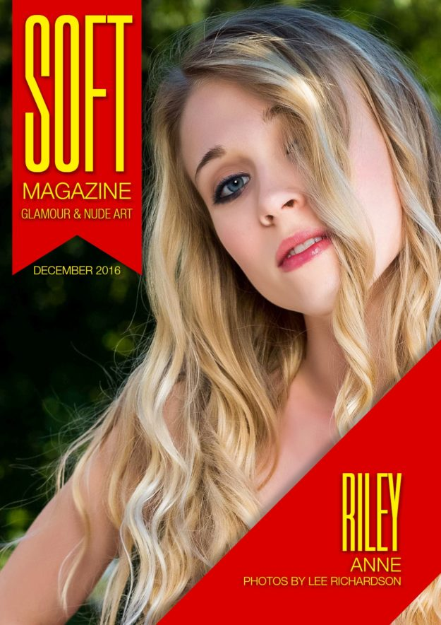 Soft Magazine – December 2016 – Riley Anne