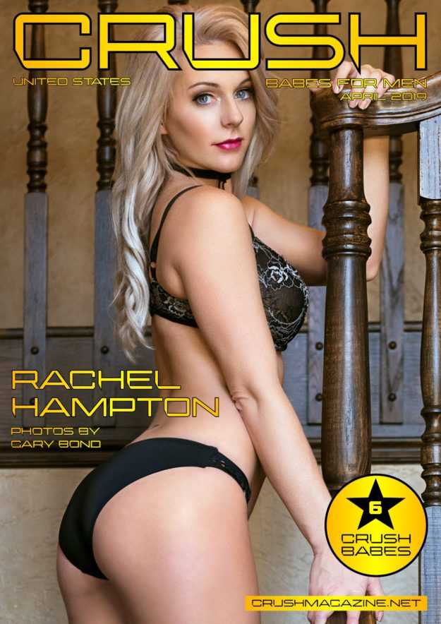 Crush Magazine – April 2019 – Rachel Hampton